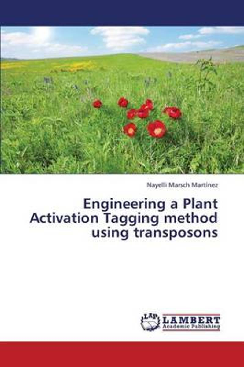 Engineering a Plant Activation Tagging Method Using Transposons