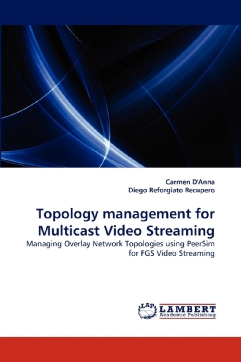Topology Management for Multicast Video Streaming