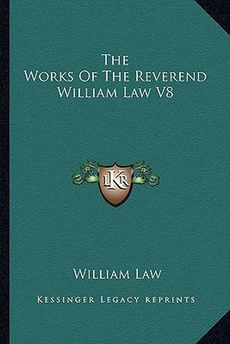The Works of the Reverend William Law V8