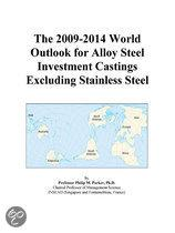The 2009-2014 World Outlook for Alloy Steel Investment Castings Excluding Stainless Steel
