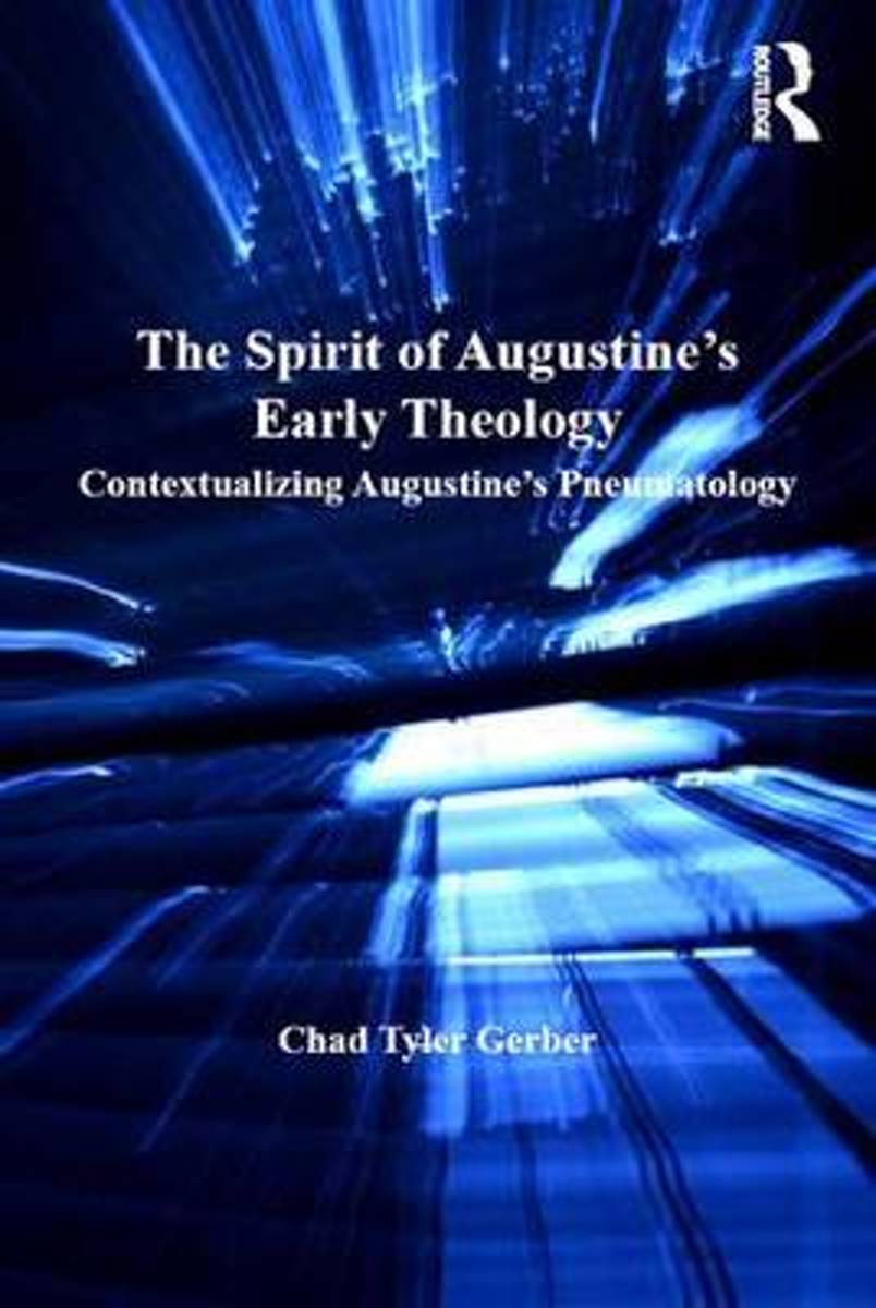 The Spirit of Augustine's Early Theology