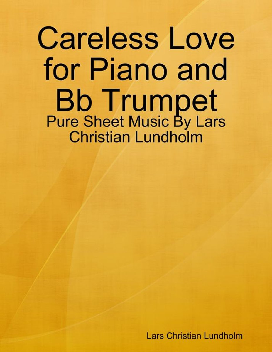 Careless Love for Piano and Bb Trumpet - Pure Sheet Music By Lars Christian Lundholm