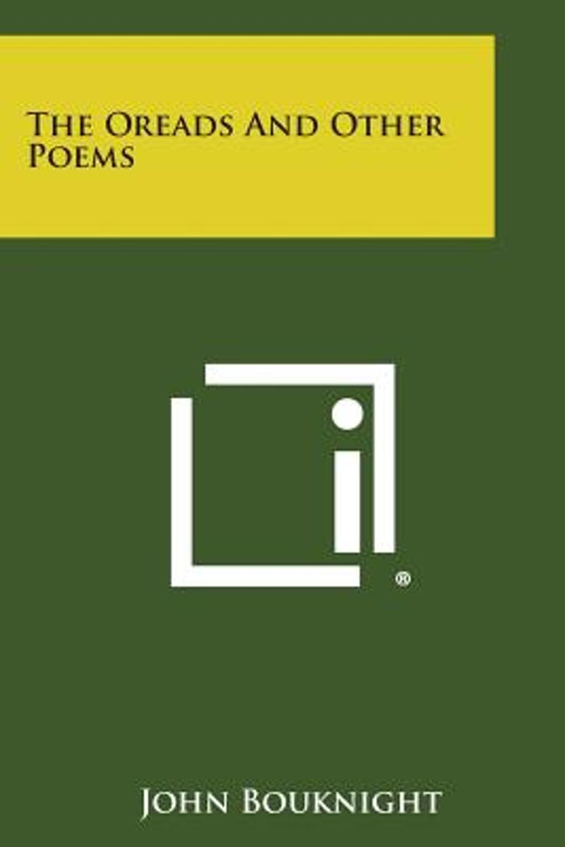 The Oreads and Other Poems