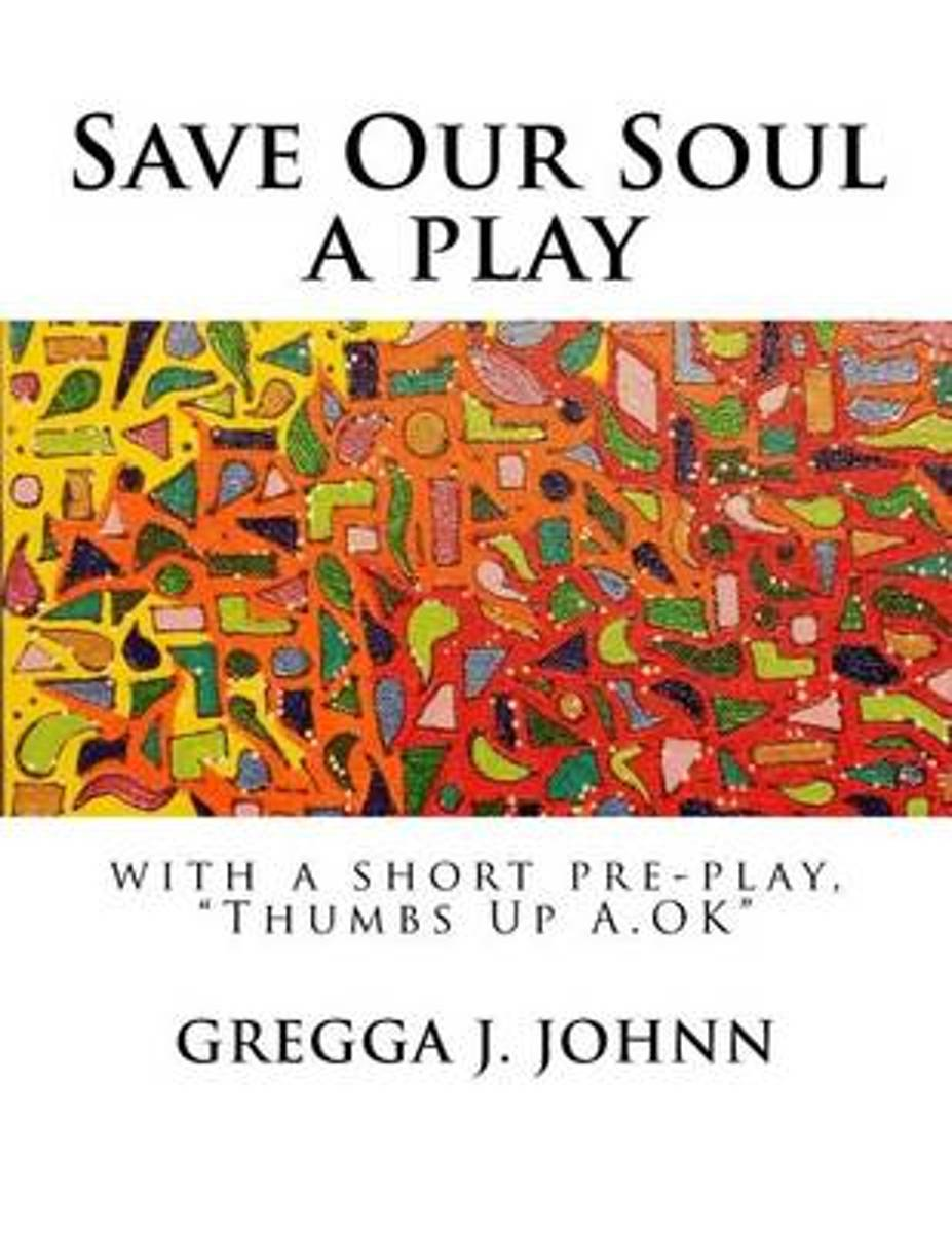 Save Our Soul, a Play
