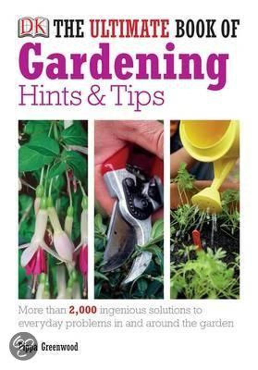 The Ultimate Book of Gardening Hints and Tips