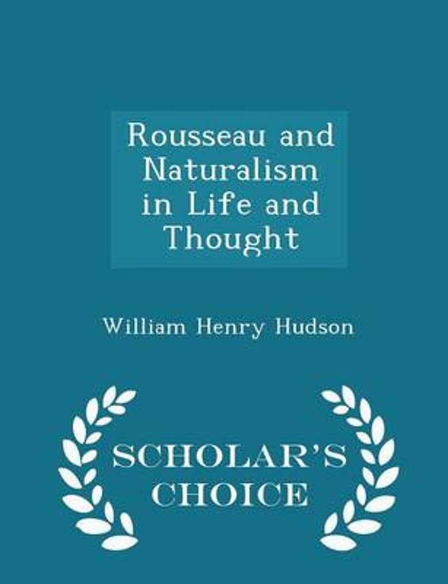 Rousseau and Naturalism in Life and Thought - Scholar's Choice Edition