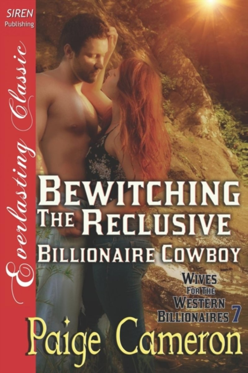 Bewitching the Reclusive Billionaire Cowboy [Wives for the Western Billionaires 7] (Siren Publishing Everlasting Classic)
