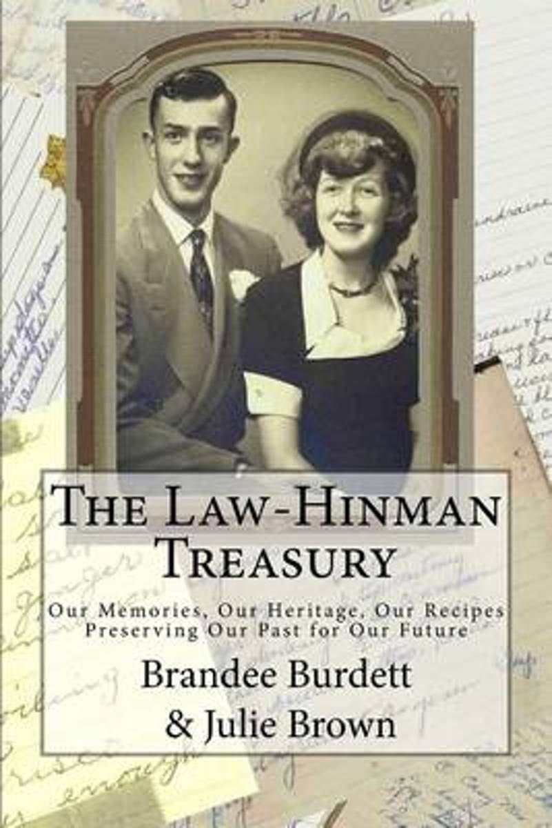 The Law-Hinman Treasury; Our Memories, Our Heritage, Our Recipes