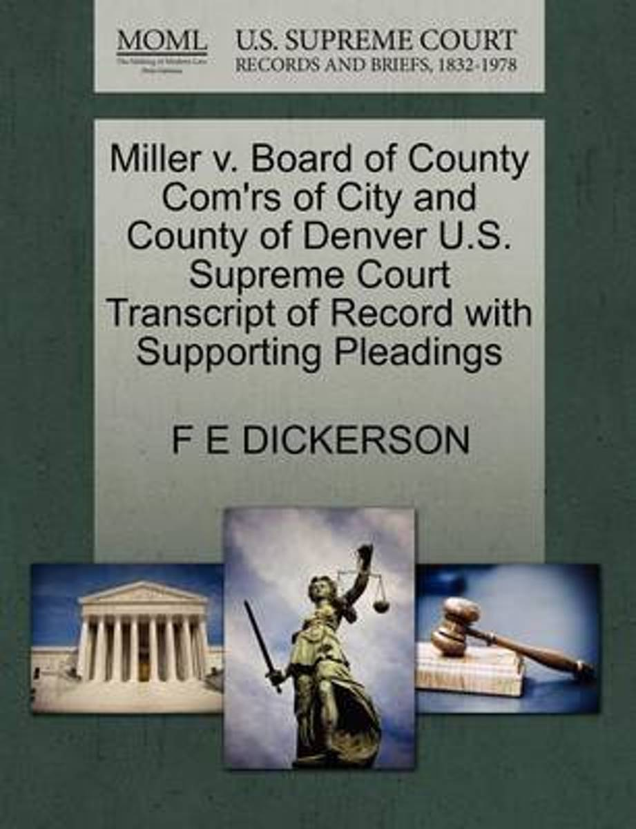 Miller V. Board of County Com'rs of City and County of Denver U.S. Supreme Court Transcript of Record with Supporting Pleadings
