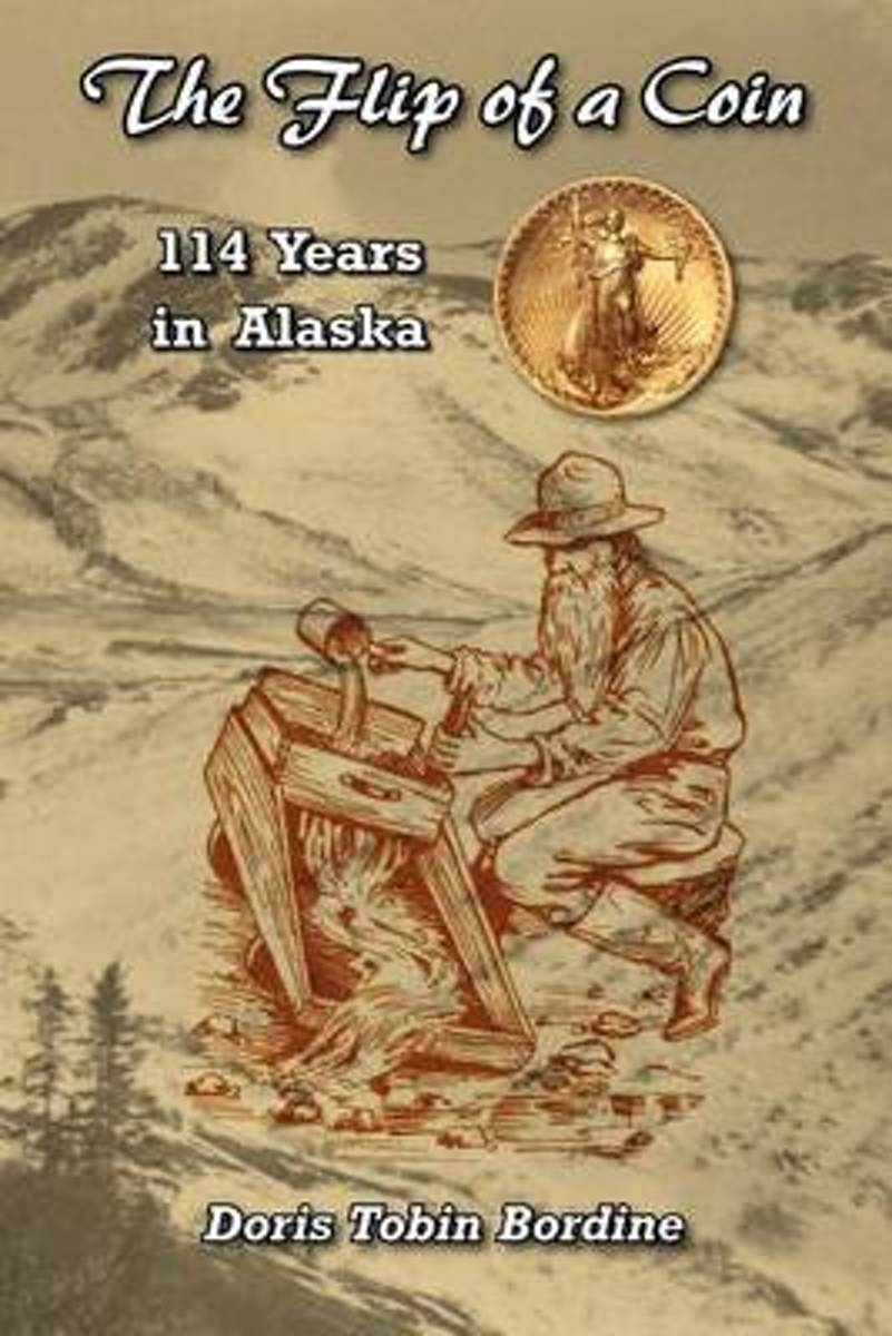 The Flip of a Coin-114 Years in Alaska