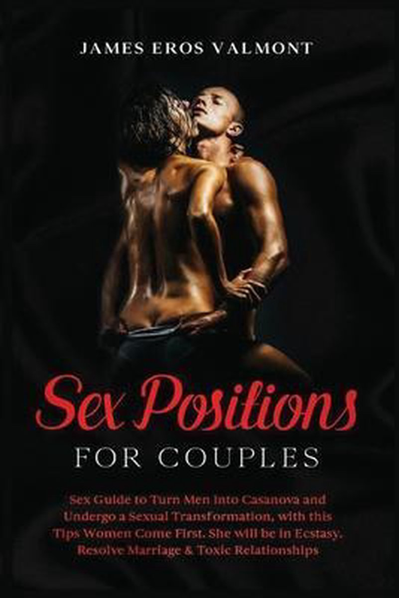 SEX POSITIONS FOR COUPLES: SEX GUIDE TO