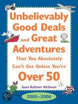 Unbelievably Good Deal and Great Adventures That You Absolutely Can'T Get Unless You'Re Over 50, 2005-2006