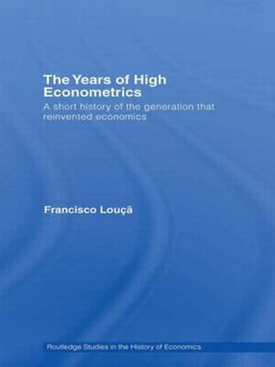 The Years of High Econometrics