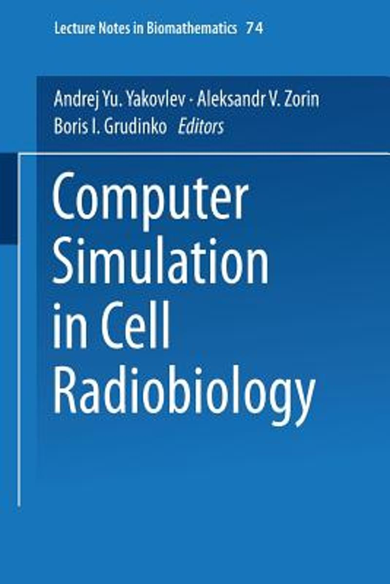 Computer Simulation in Cell Radiobiology