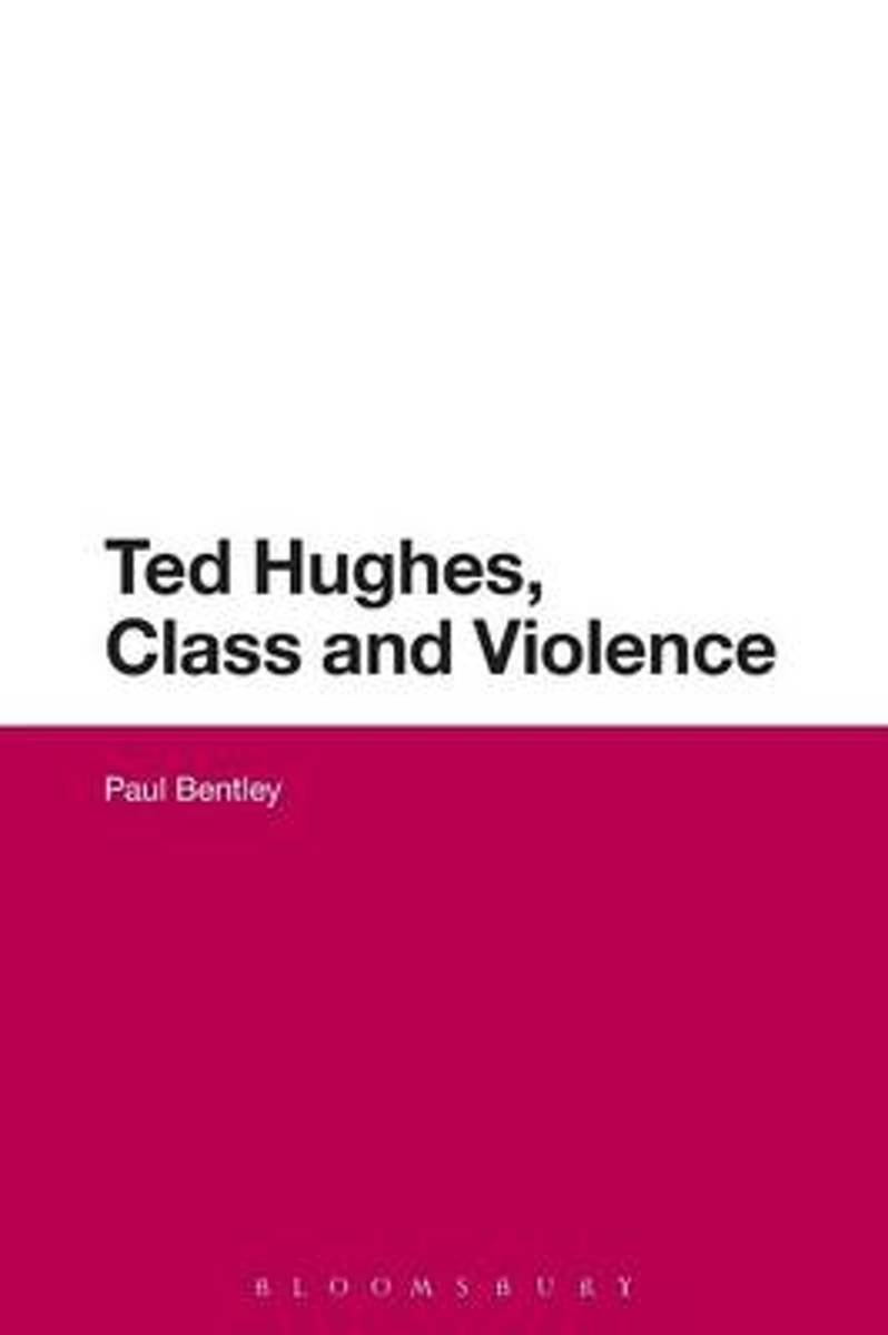 Ted Hughes, Class and Violence