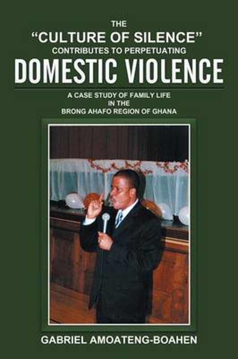 The Culture of Silence Contributes to Perpetuating Domestic Violence