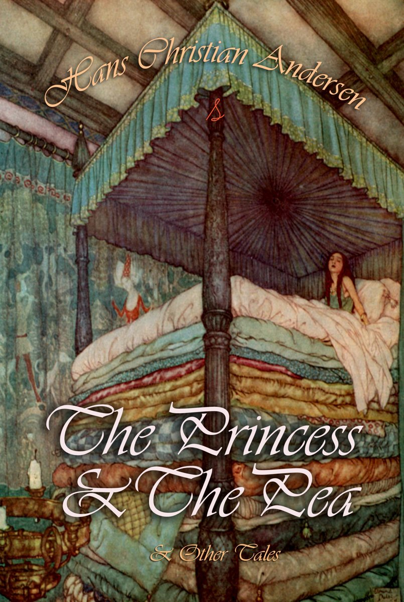 The Princess and The Pea and Other Tales
