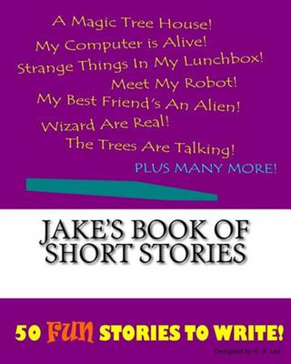 Jake's Book of Short Stories