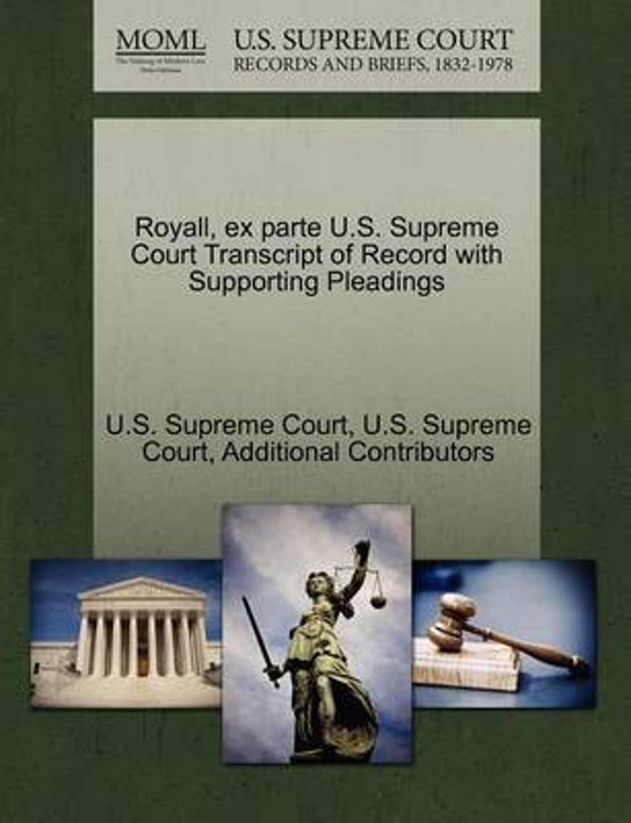 Royall, Ex Parte U.S. Supreme Court Transcript of Record with Supporting Pleadings