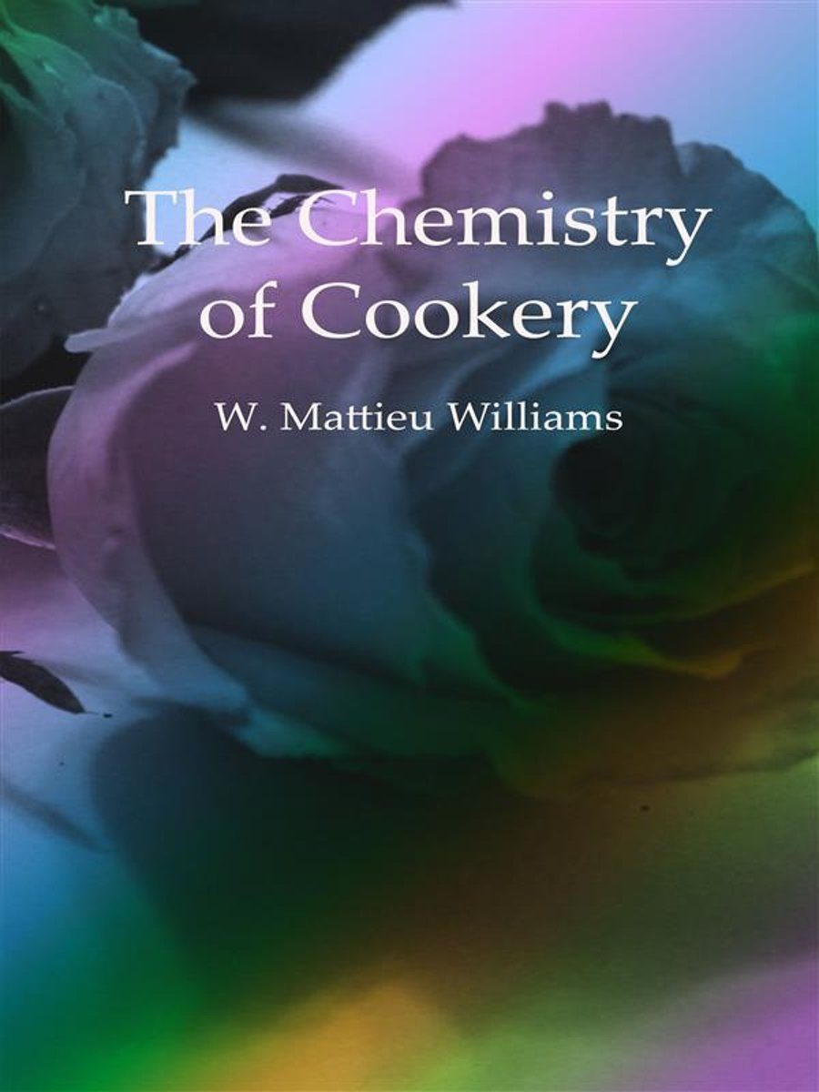 The Chemistry of Cookery