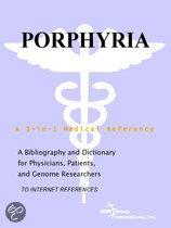 Porphyria - a Bibliography and Dictionary for Physicians, Patients, and Genome Researchers