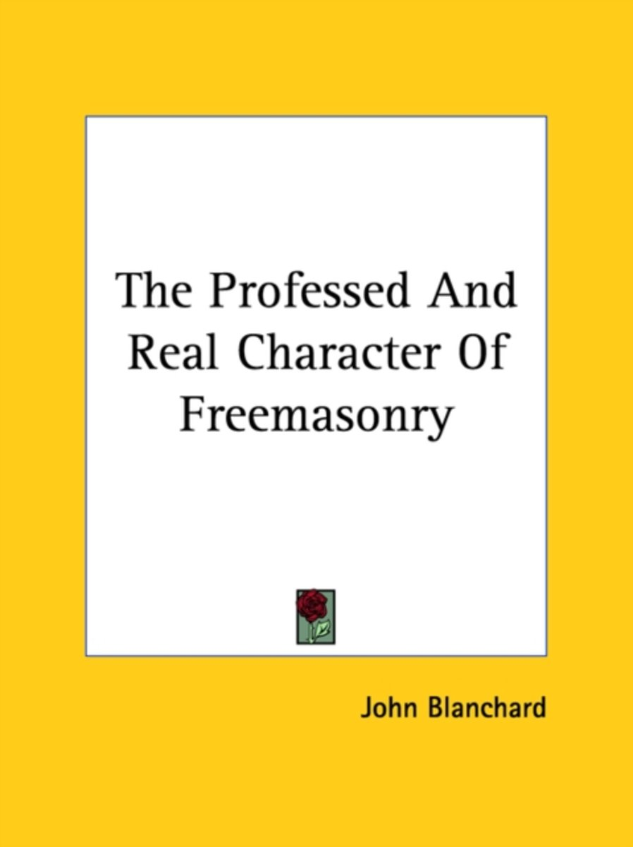 The Professed and Real Character of Freemasonry