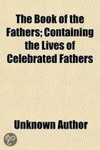 The Book of the Fathers; Containing the Lives of Celebrated Fathers