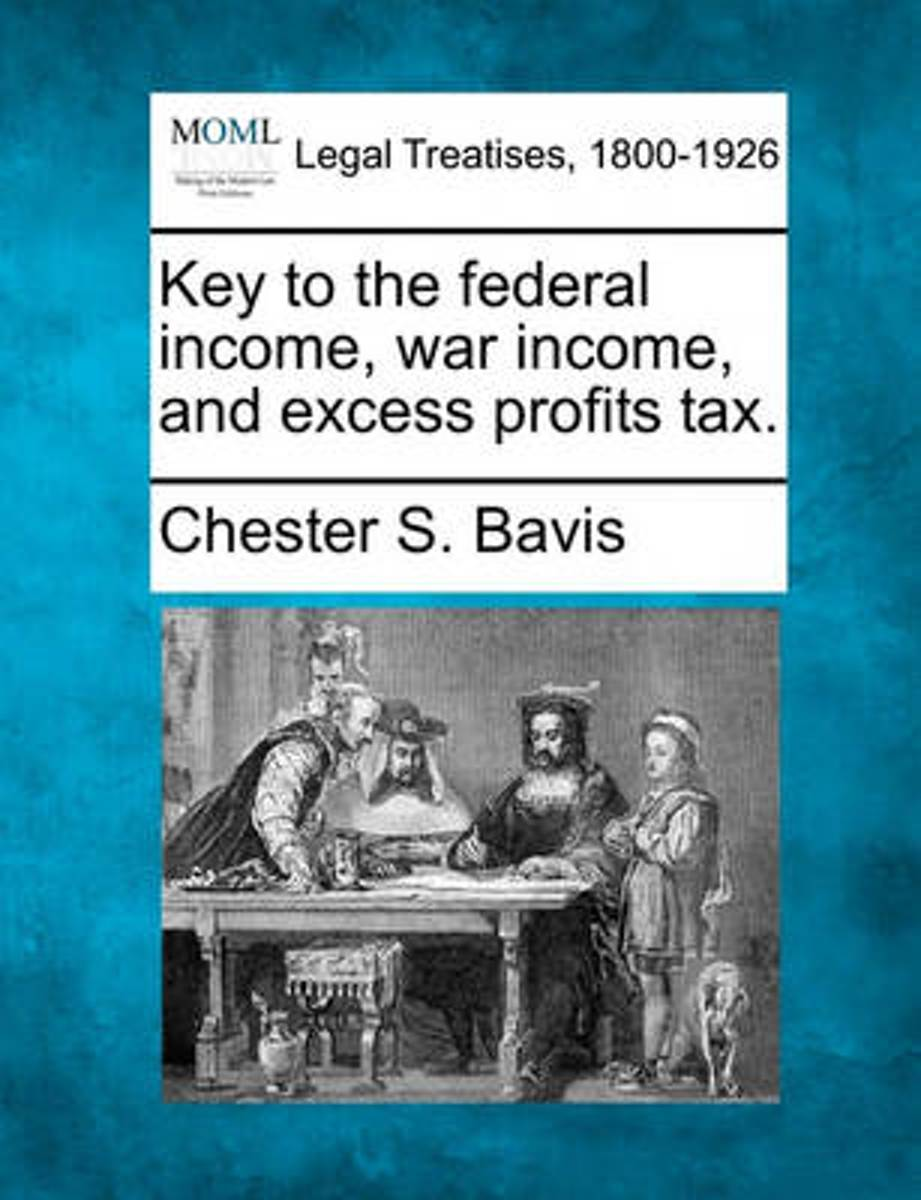 Key to the Federal Income, War Income, and Excess Profits Tax.