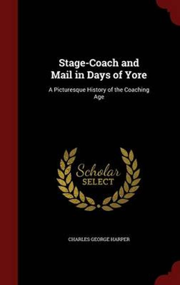 Stage-Coach and Mail in Days of Yore