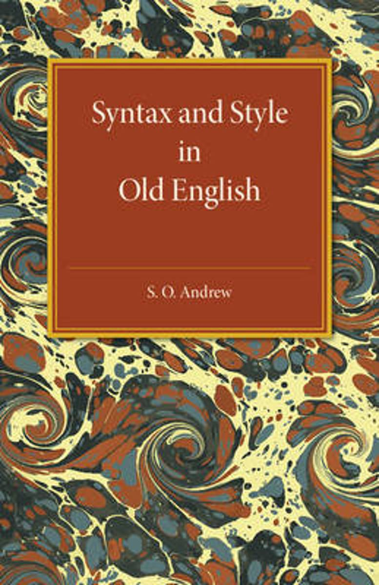 Syntax and Style in Old English