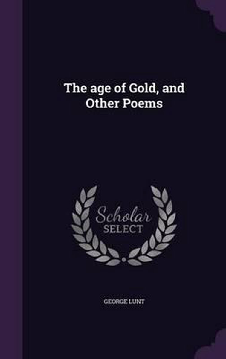 The Age of Gold, and Other Poems