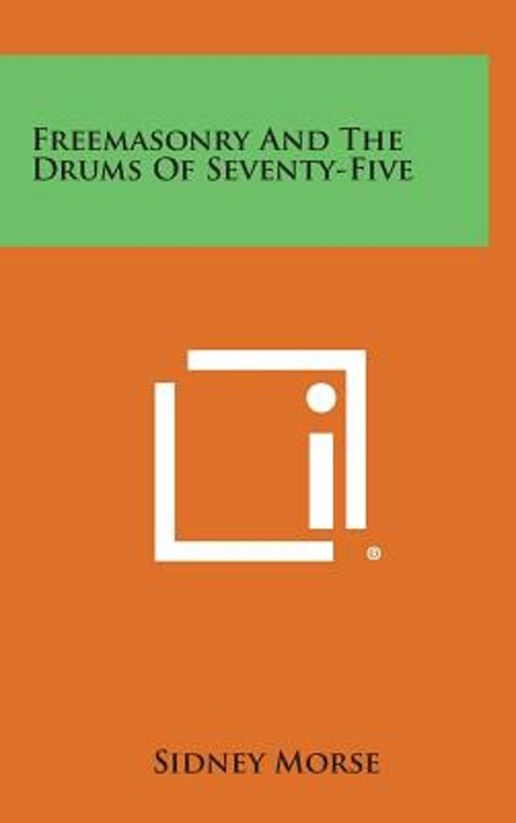 Freemasonry and the Drums of Seventy-Five