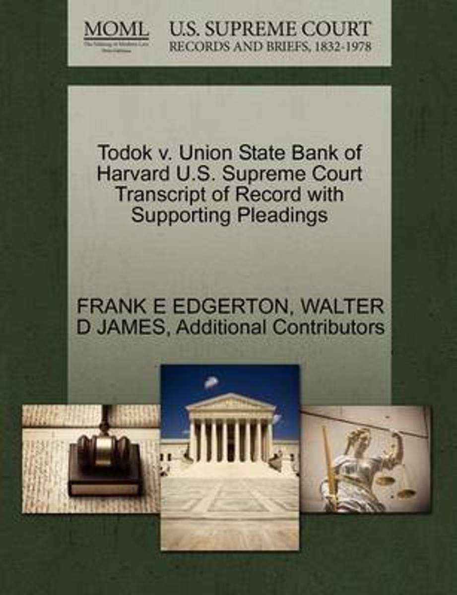Todok V. Union State Bank of Harvard U.S. Supreme Court Transcript of Record with Supporting Pleadings