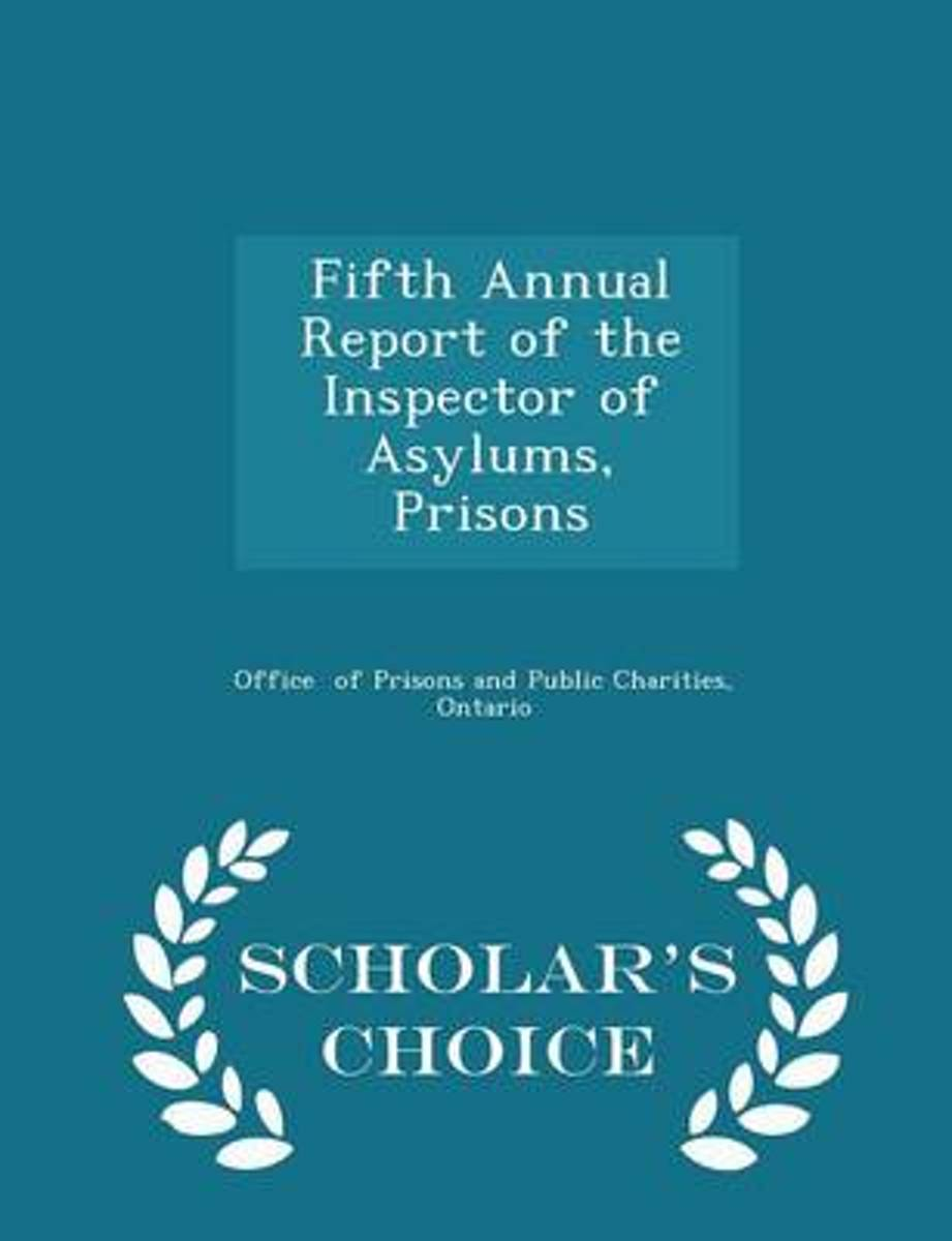 Fifth Annual Report of the Inspector of Asylums, Prisons - Scholar's Choice Edition