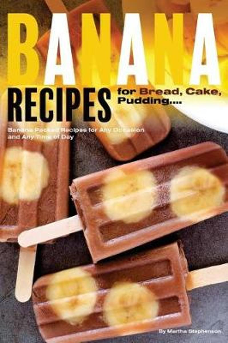 Banana Recipes for Bread, Cake, Pudding... Banana Everything!