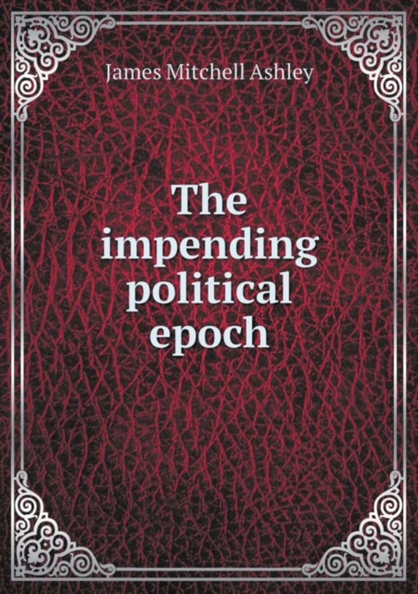 The Impending Political Epoch
