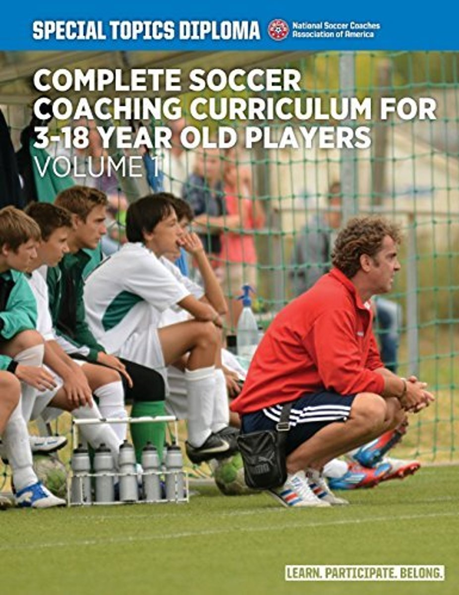 Complete Soccer Coaching Curriculum for 3-18 Year Old Players - Volume 1