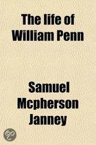 The Life of William Penn; With Selections from His Correspondence and Autobiography