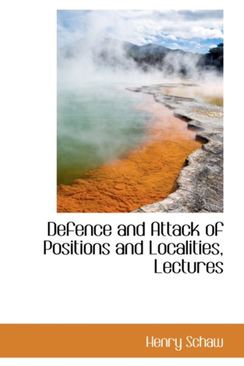 Defence and Attack of Positions and Localities, Lectures