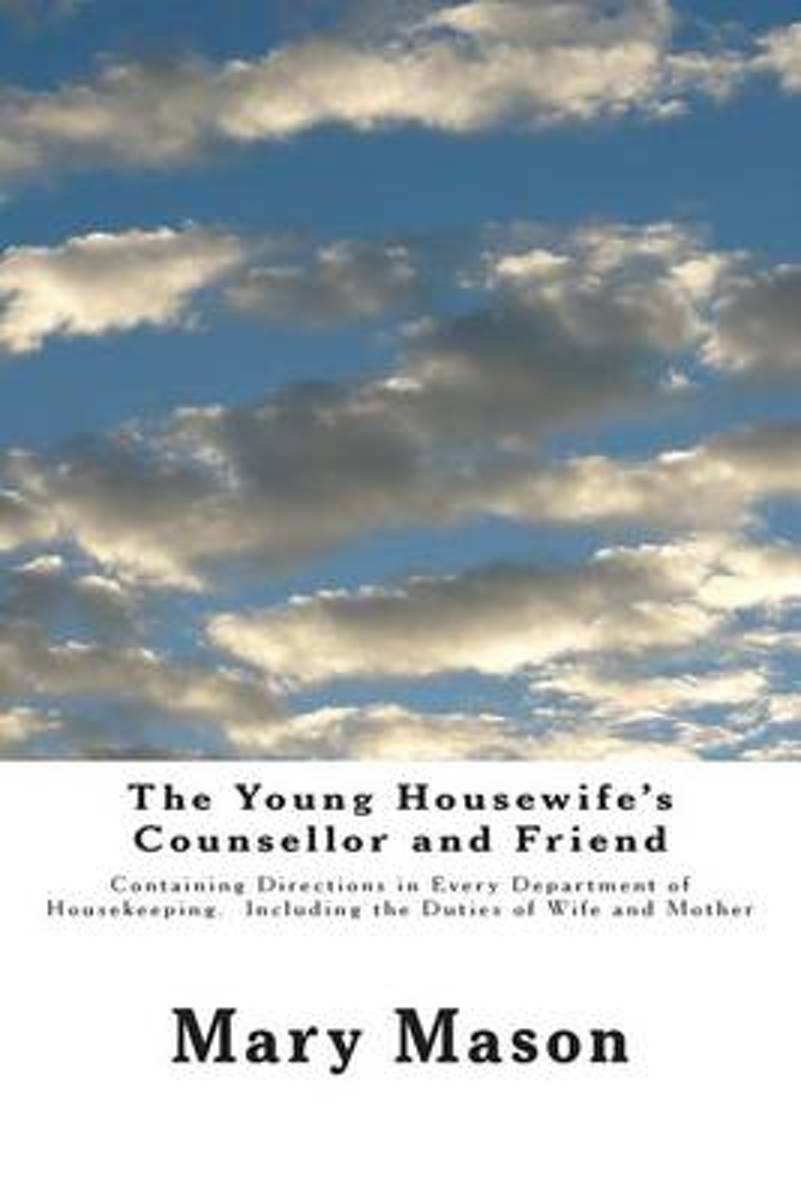 The Young Housewife's Counsellor and Friend