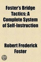 Foster's Bridge Tactics; A Complete System Of Self-Instruction