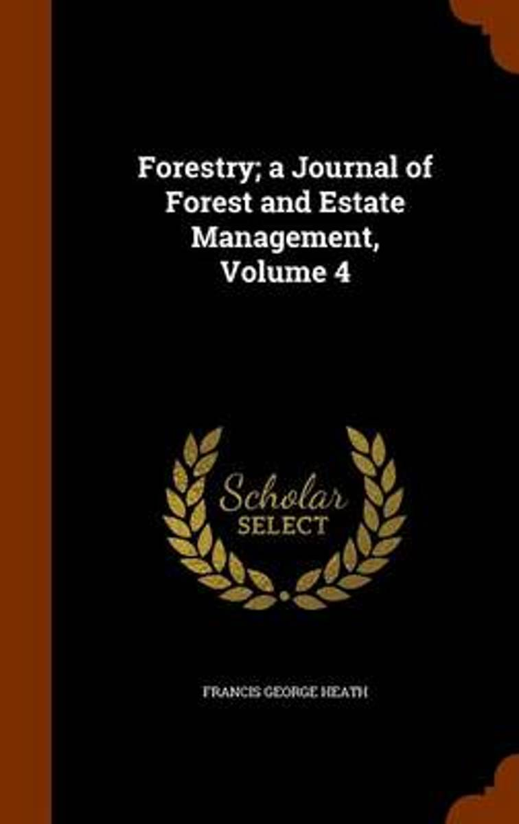 Forestry; A Journal of Forest and Estate Management, Volume 4