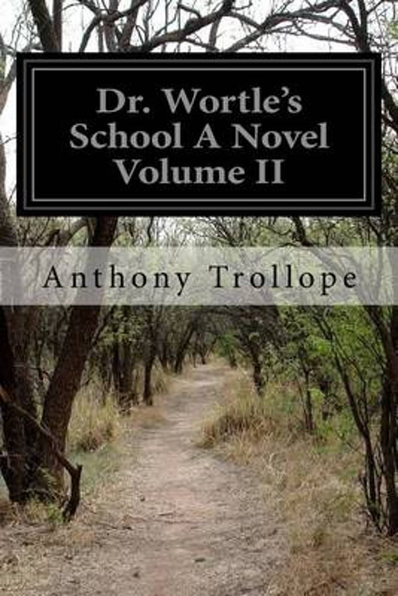 Dr. Wortle's School a Novel Volume II