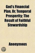 God's Financial Plan, Or, Temporal Prosperity; The Result Of Faithful Stewardship