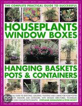 The Complete Guide To Successful Houseplants, Window Boxes, Hanging Baskets, Pots And Containers
