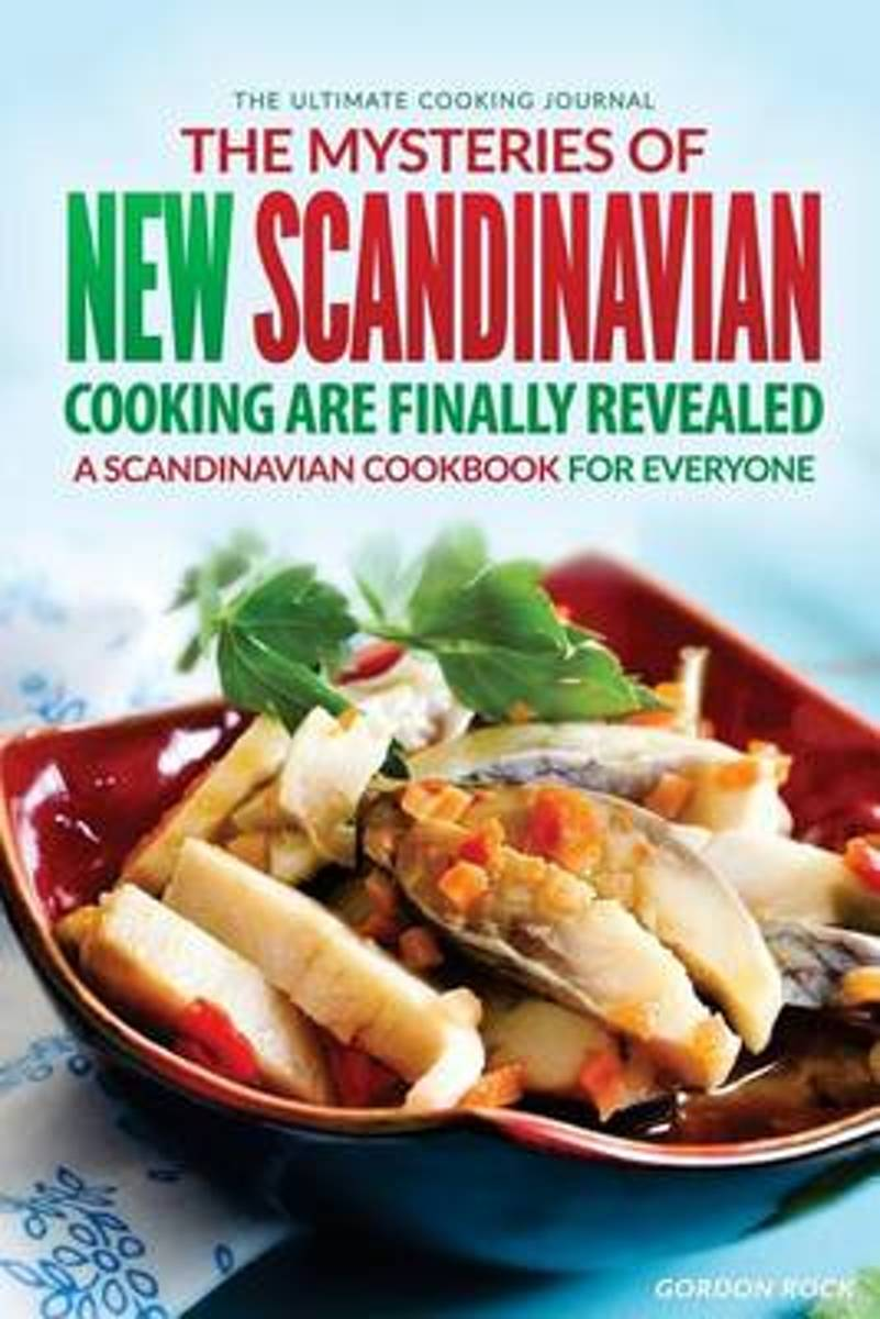 The Mysteries of New Scandinavian Cooking Are Finally Revealed