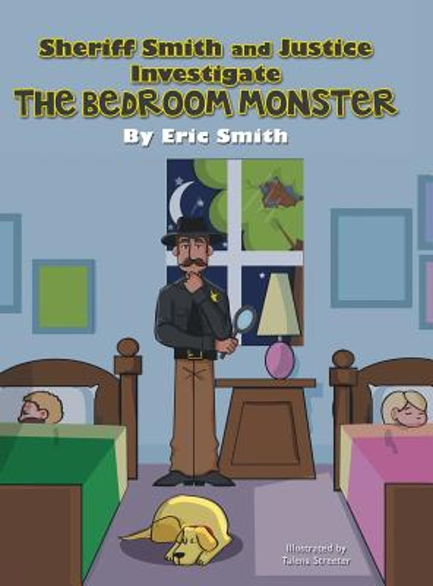 Sheriff Smith and Justice Investigates the Bedroom Monster