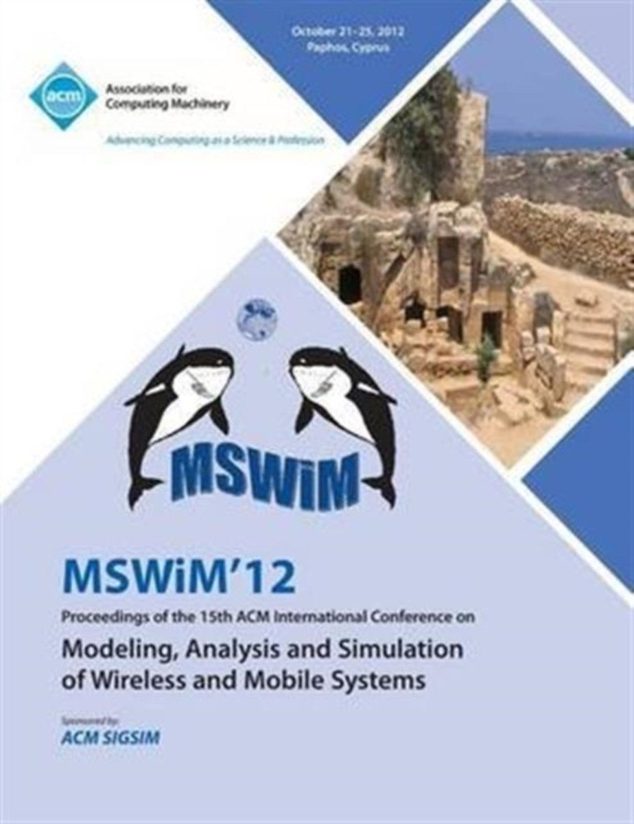Mswim 12 Proceedings of the 15th ACM International Conference on Modeling, Analysis and Simulation of Wireless and Mobile Systems