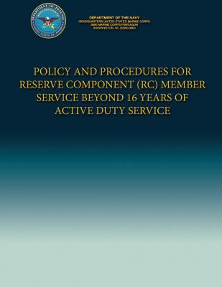 Policy and Procedures for Reserve Component (Rc) Member Service Beyond 16 Years of Active Duty Service