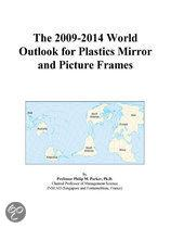 The 2009-2014 World Outlook for Plastics Mirror and Picture Frames